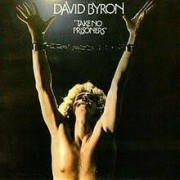 David Byron - Take No Prisoners