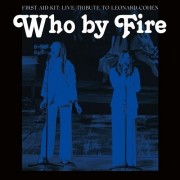 First Aid Kit - Who By Fire - Live Tribute To Leonard Cohen