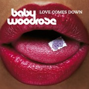 Baby Woodrose - Love Comes Down - Ltd