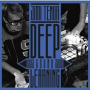 Jimi Tenor - Deep Sound Learning 1993 - 2000