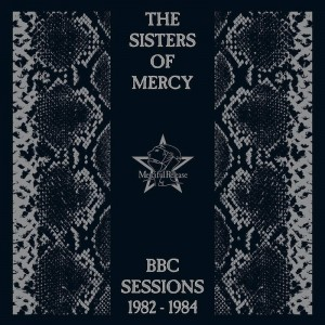 The Sisters Of Mercy - BBC Sessions 1982-1984