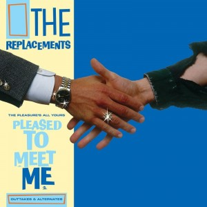The Replacements - Pleased To Meet You - Outakes And Alternates