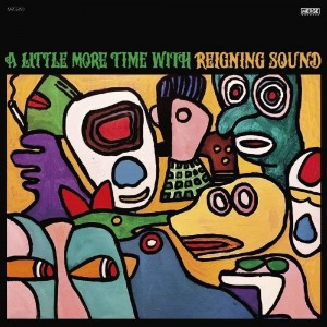 Reigning Sound - A Little More Time With...