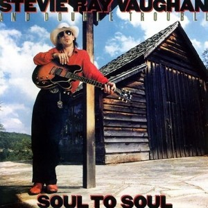 Stevie Ray Vaughan And The Double Troubl - Soul To Soul