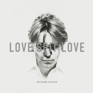 Love Spit Love - Trysome Eatone