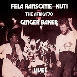 Fela Kuti And Africa 70 - Live With Ginger Baker