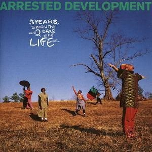 Arrested Development - 3 Years 5 Months And 2 Days In The Life Of