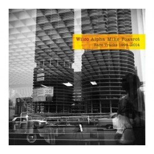 Wilco - Alpha Mike Foxtrot Rare Tracks 1994-2014