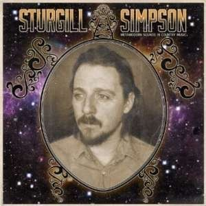 Simpson, Sturgill - Metamordern Sounds In Country Music