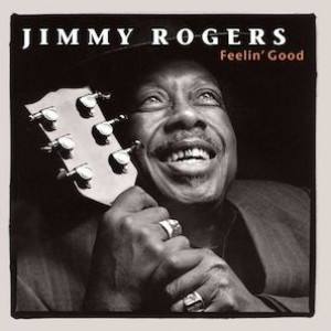 Jimmy Rogers - Feelin' Good