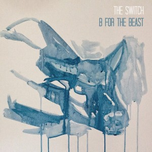 The Switch - B For The Beast