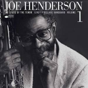 Joe Henderson - The State Of The Tenor, Live At The Village Vanguard Vol. 1