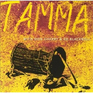 Tamma - With Don Cherry And Ed Blackwell