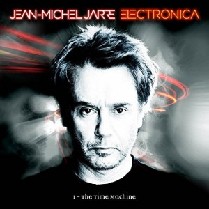 Jarre, Jean Michel - Electronica 1 - The Time Machine