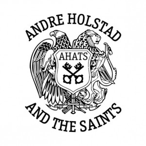 Andre Holstad And The Saints - Ahats