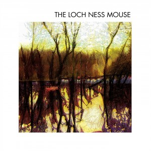 Loch Ness Mouse - The Loch Ness Mouse