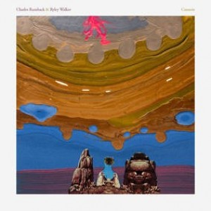 Charles Rumback And Ryley Walker - Cannots (RSD 2016)