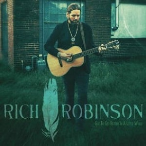 Rich Robinson - Got To Get Better In A Little While
