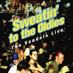 Vandals - Sweatin' To The Oldies