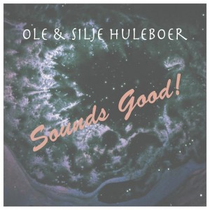 Ole og Silje Huleboer - Sounds Good!