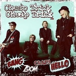 Cheap Trick - Bang Zoom Crazy...Hello!