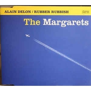 Margarets - Alain Delon / Rubber Rubbish