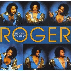 Roger Troutman - The Many Facets Of