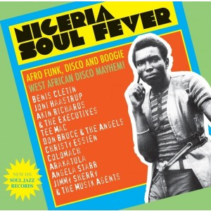 Nigeria Soul Fever - Afro, Funk, Disco and Boogie