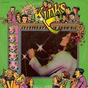 The Kinks - Everybody's In Showbiz - Everybody's A Star