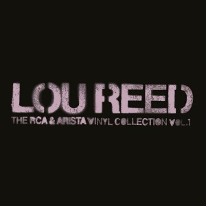Lou Reed - The RCA And Arista Vinyl Collection, Vol. 1
