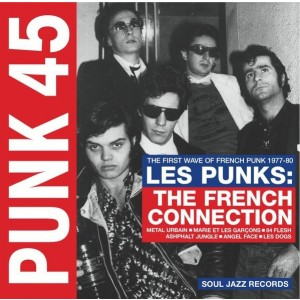 Les Punks; the French Connection - Punk 45