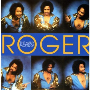 Roger Troutman - The Many Facets Of Roger