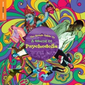 Diverse Artister - The Rough Guide to a World of Psychedelia