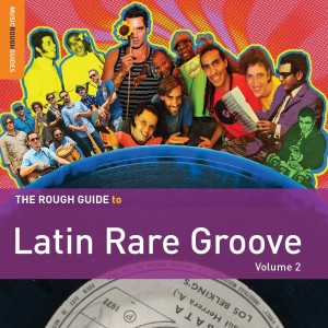 Diverse Artister - The Rough Guide to Latin Rare Groove