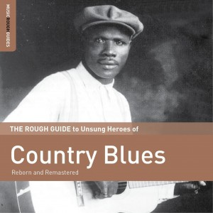 Diverse Artister - The Rough Guide to the Unsung Heroes of Country Blues
