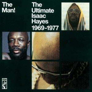Isaac Hayes - The Man! The Ultimate Isaac Hayes 1969-1977