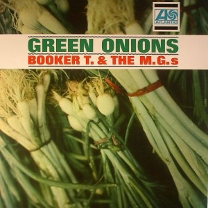 Booker T. and the M.G.s - Green Onions
