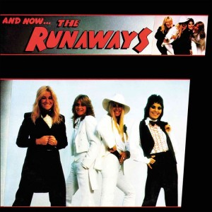 Runaways - And Now... The Runaways