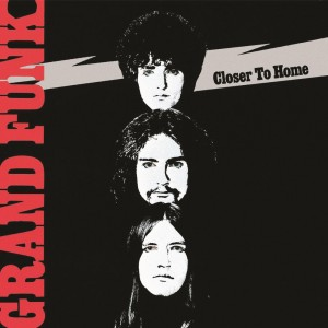 Grand Funk - Closer to Home