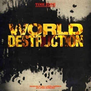 Time Zone Feat Afrika Bambaataa - World Destruction