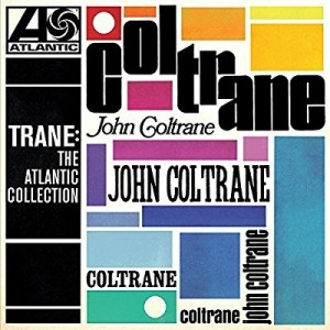 John Coltrane - Trane The Atlantic Collection