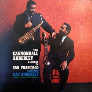 Cannonball Adderley Quintet - In San Francisco featuring Nat Adderley