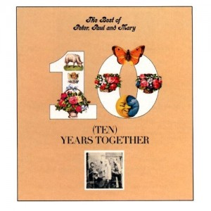 Peter, Paul and Mary - The Best of - (Ten) Years Together