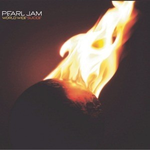 Pearl Jam - World Wide Suicide/Life Wasted
