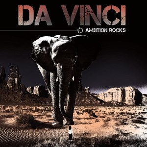 Da Vinci - Ambition Rocks