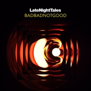 Badbadnotgood / Diverse Artister - Late Night Tales