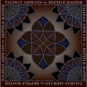 Taliban Airways vs Reptile Master - Beat Around the Bush/Reptile Master