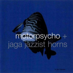 Motorpsycho + Jaga Jazzist Horns - In the Fishtank 10