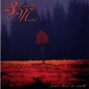 3rd and the Mortal - Tears Laid in Earth