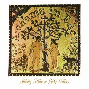 Shirley Collins and Dolly Collins - Anthems in Eden